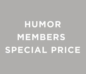 HUMOR MEMBERS SPECIAL PRICE